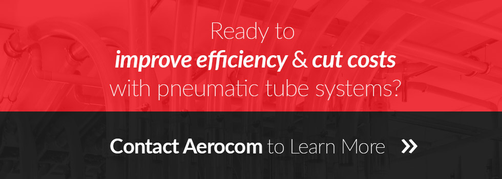 Ready to improve efficiency and cut costs with pneumatic tube systems? Contact Aerocom to learn more